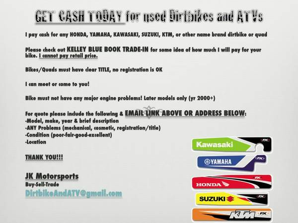 Cash for ATVs and Dirtbikes - $1000 (VenturaLA County)
